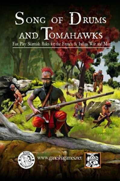 SONG OF DRUMS AND TOMAHAWKS fast play skirmish rules
